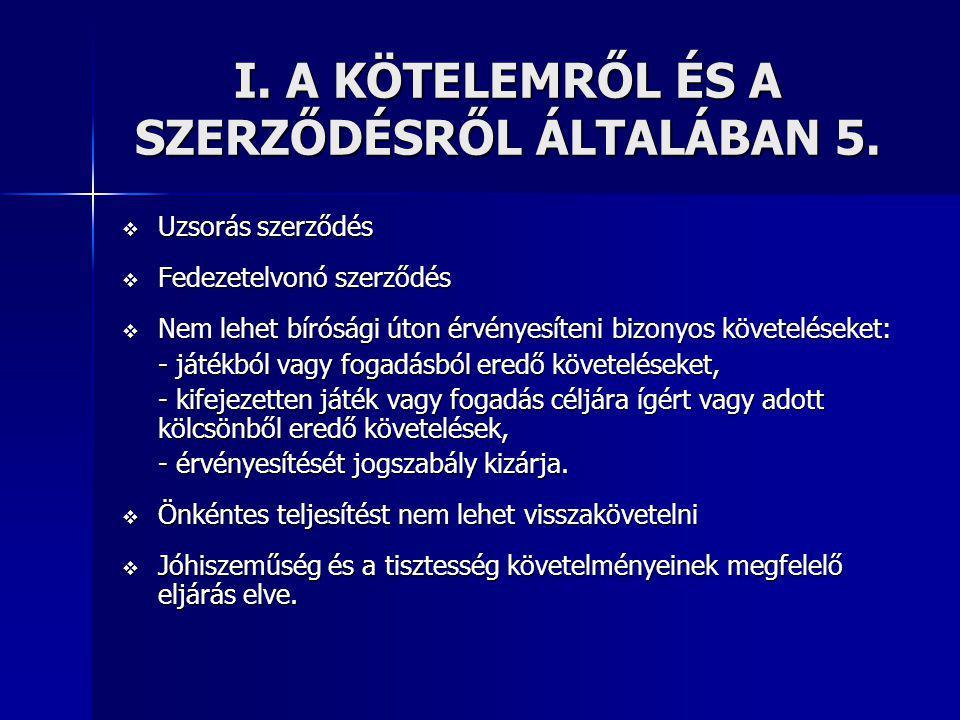 I.A KÖTELEMRŐL ÉS A SZERZŐDÉSRŐL ÁLTALÁBAN 6.  Ptk.