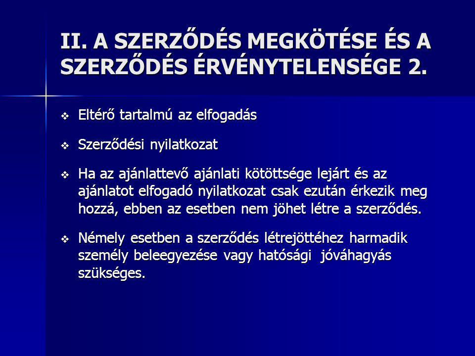 III.A SZERZŐDÉS TELJESÍTÉSE, A TELJESÍTÉS BIZTOSÍTÉKAI 4.