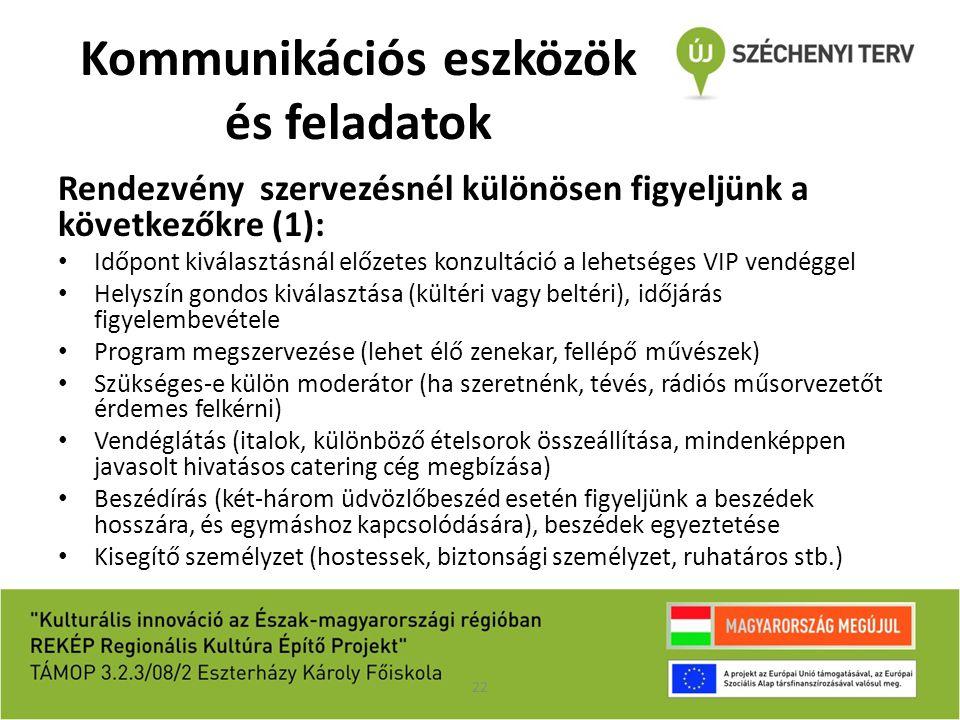 Kommunikációs eszközök és feladatok Rendezvény szervezésnél különösen figyeljünk a következőkre (1): Időpont kiválasztásnál előzetes konzultáció a leh