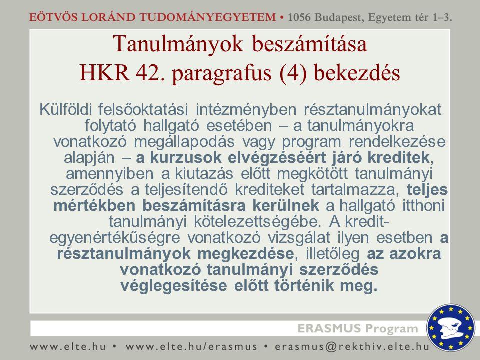 Tanulmányok beszámítása HKR 42. paragrafus (4) bekezdés Külföldi felsőoktatási intézményben résztanulmányokat folytató hallgató esetében – a tanulmány