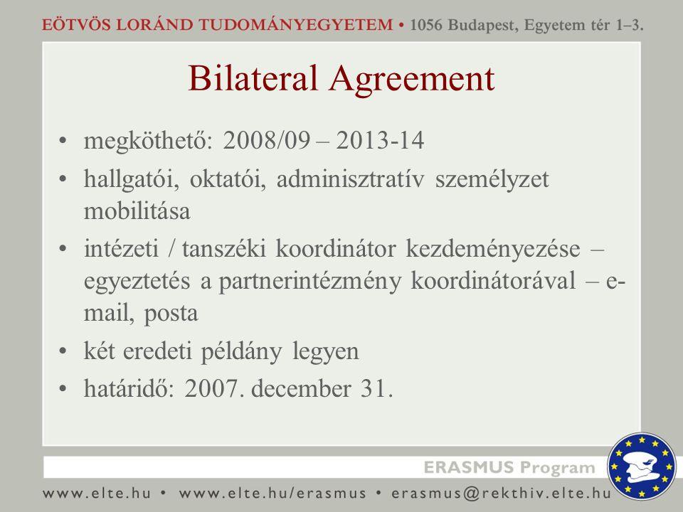 Bilateral Agreement megköthető: 2008/09 – 2013-14 hallgatói, oktatói, adminisztratív személyzet mobilitása intézeti / tanszéki koordinátor kezdeményez