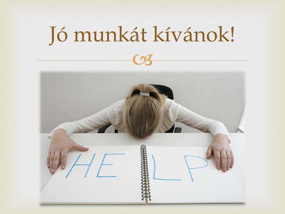  Jó munkát kívánok!