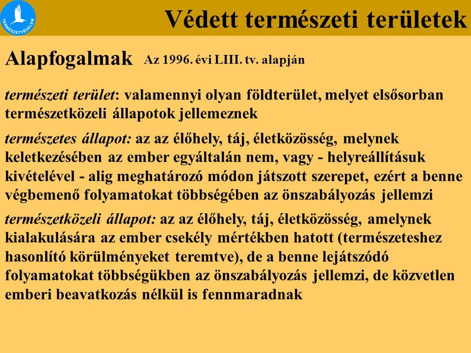 Törvényi háttér Az 1996.évi LIII. tv.