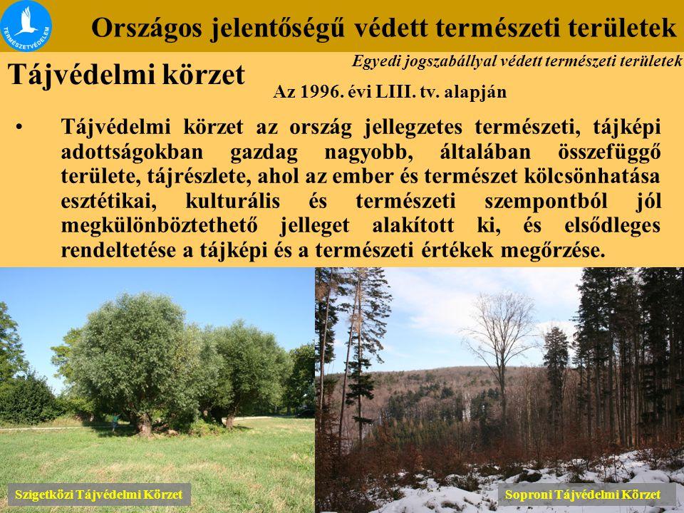 Országos jelentőségű védett természeti területek Szigetközi Tájvédelmi Körzet Soproni Tájvédelmi Körzet Az 1996. évi LIII. tv. alapján Tájvédelmi körz