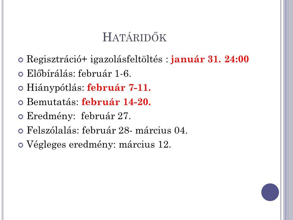H ATÁRIDŐK Regisztráció+ igazolásfeltöltés : január 31.