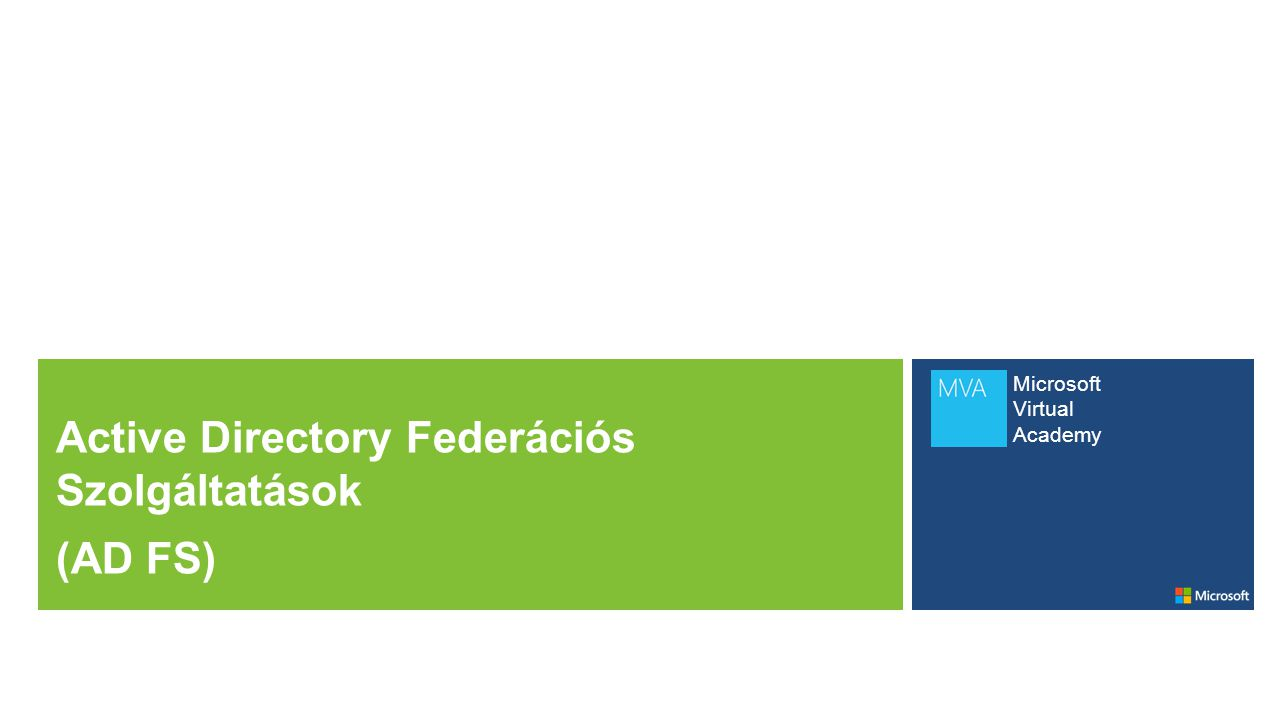 Modul áttekintés AD FS áttekintés AD FS telepítési forgatókönyvek AD FS komponensek konfigurálása