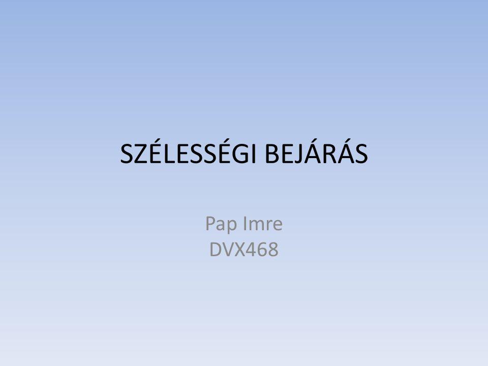 SZÉLESSÉGI BEJÁRÁS Pap Imre DVX468