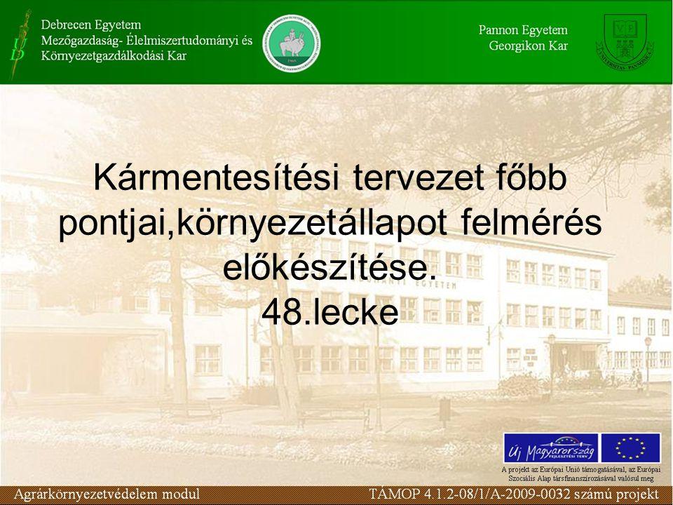 Kármentesítési tervezet főbb pontjai,környezetállapot felmérés előkészítése. 48.lecke