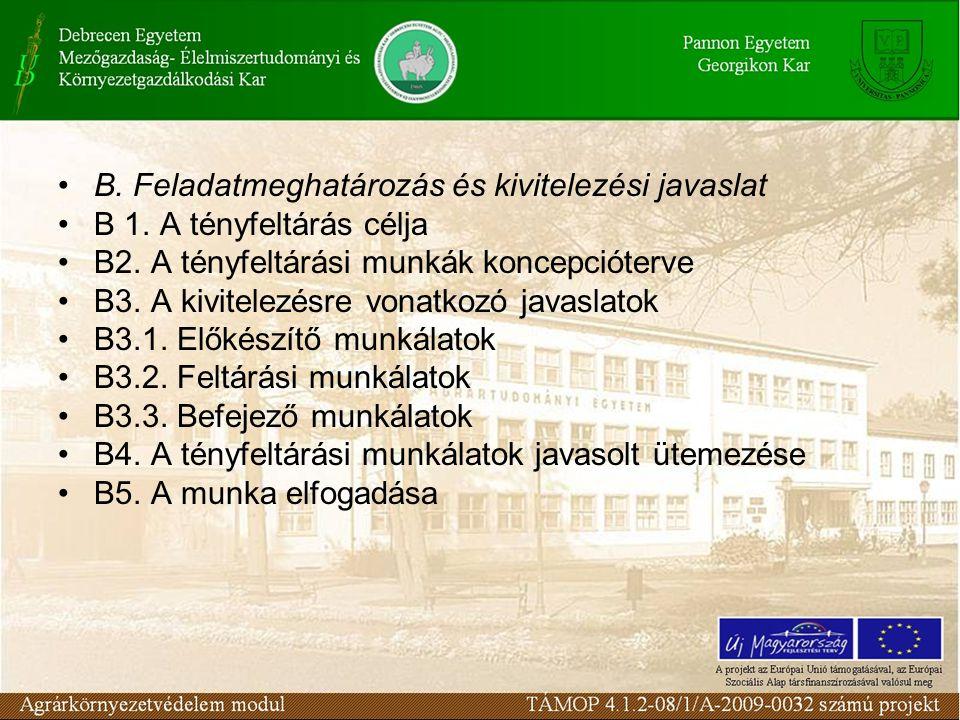 B. Feladatmeghatározás és kivitelezési javaslat B 1.