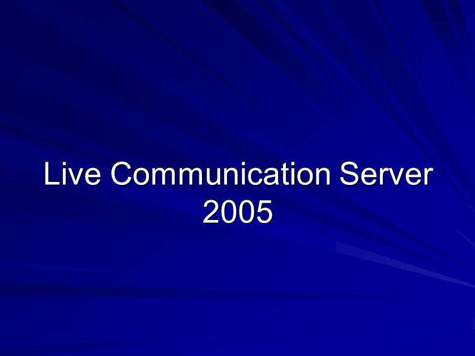 Live Communication Server 2005
