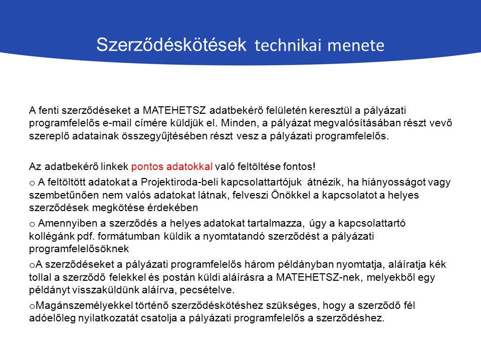 Szerződéskötések technikai menete A fenti szerződéseket a MATEHETSZ adatbekérő felületén keresztül a pályázati programfelelős e-mail címére küldjük el.
