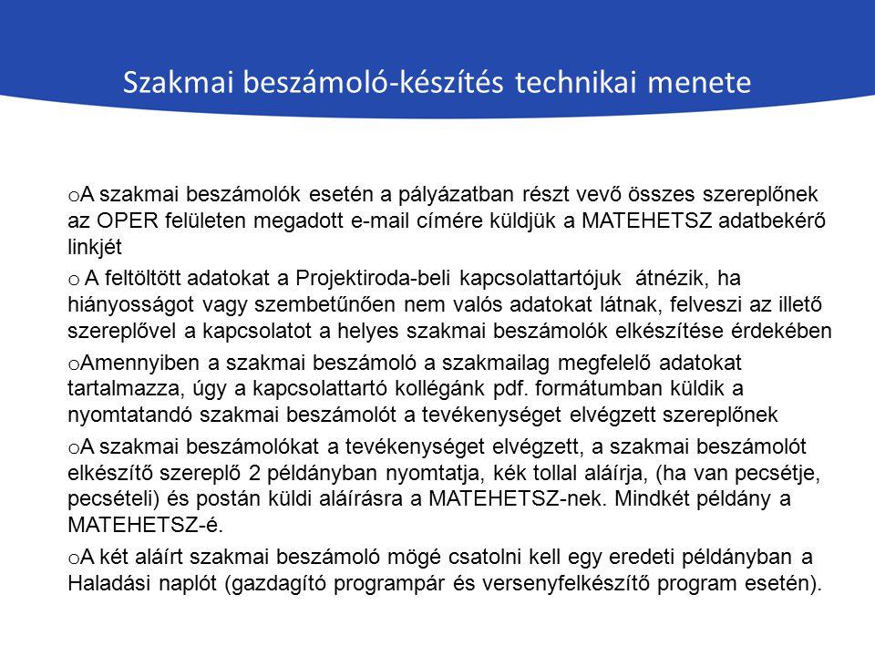 Szakmai beszámoló-készítés technikai menete o A szakmai beszámolók esetén a pályázatban részt vevő összes szereplőnek az OPER felületen megadott e-mai