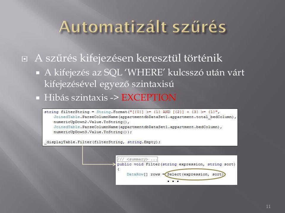  A szűrés kifejezésen keresztül történik  A kifejezés az SQL 'WHERE' kulcsszó után várt kifejezésével egyező szintaxisú  Hibás szintaxis -> EXCEPTION 11