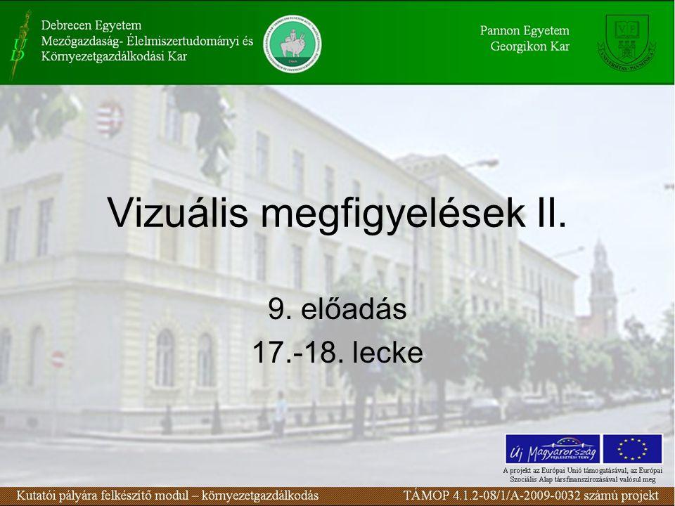 Vizuális megfigyelések II. 9. előadás 17.-18. lecke