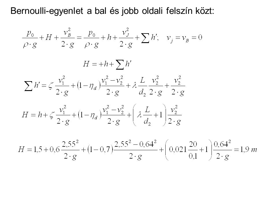 Bernoulli-egyenlet a bal és jobb oldali felszín közt: