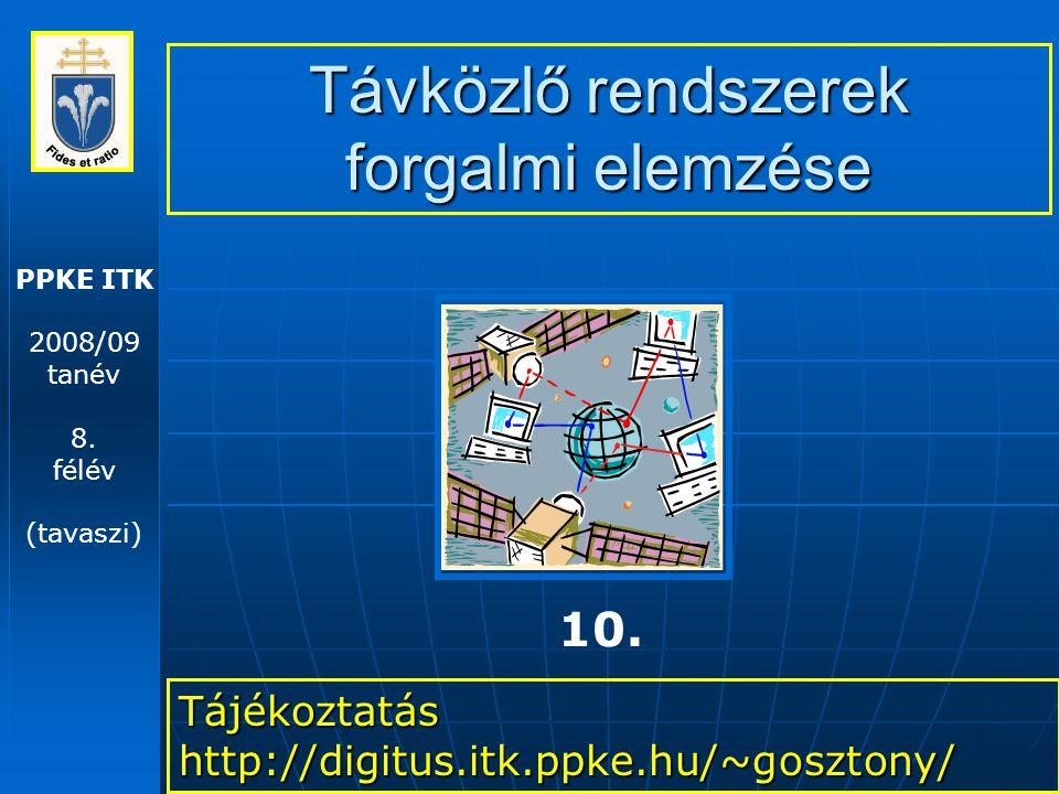 Távközlő rendszerek forgalmi elemzése – 2009.03. 24.