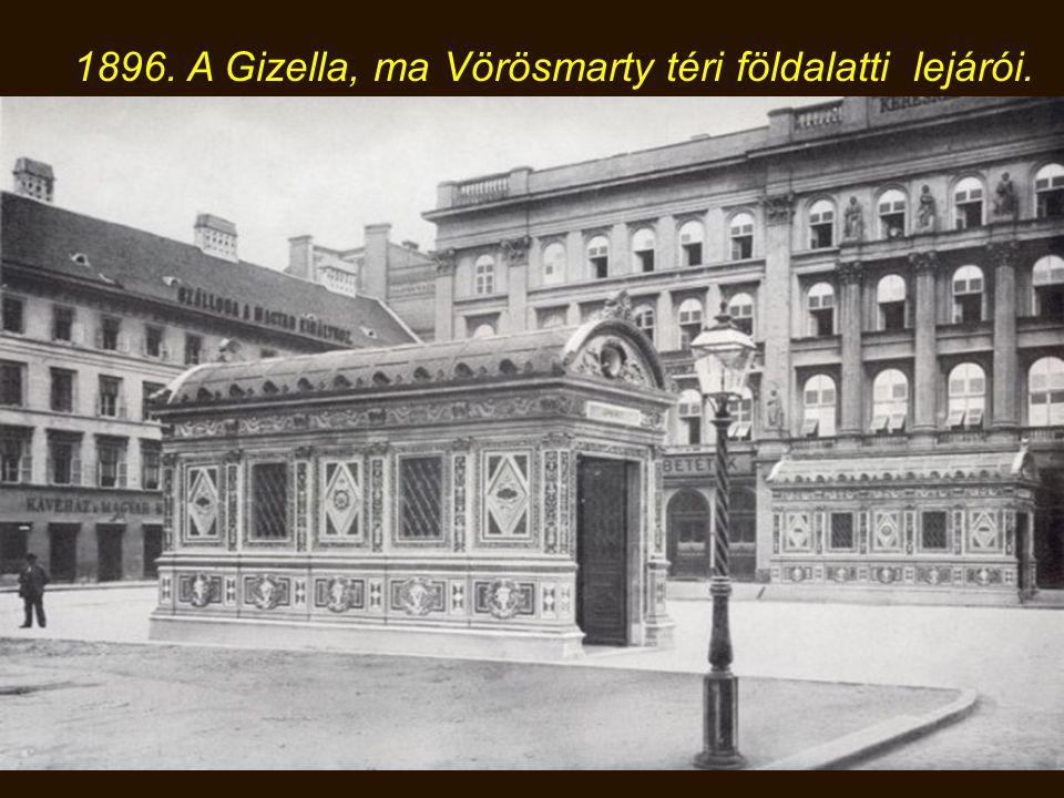 1896. A Gizella, ma Vörösmarty téri földalatti lejárói.