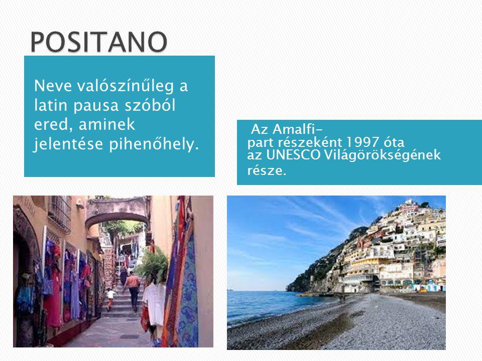 Neve valószínűleg a latin pausa szóból ered, aminek jelentése pihenőhely. Az Amalfi- part részeként 1997 óta az UNESCO Világörökségének része.