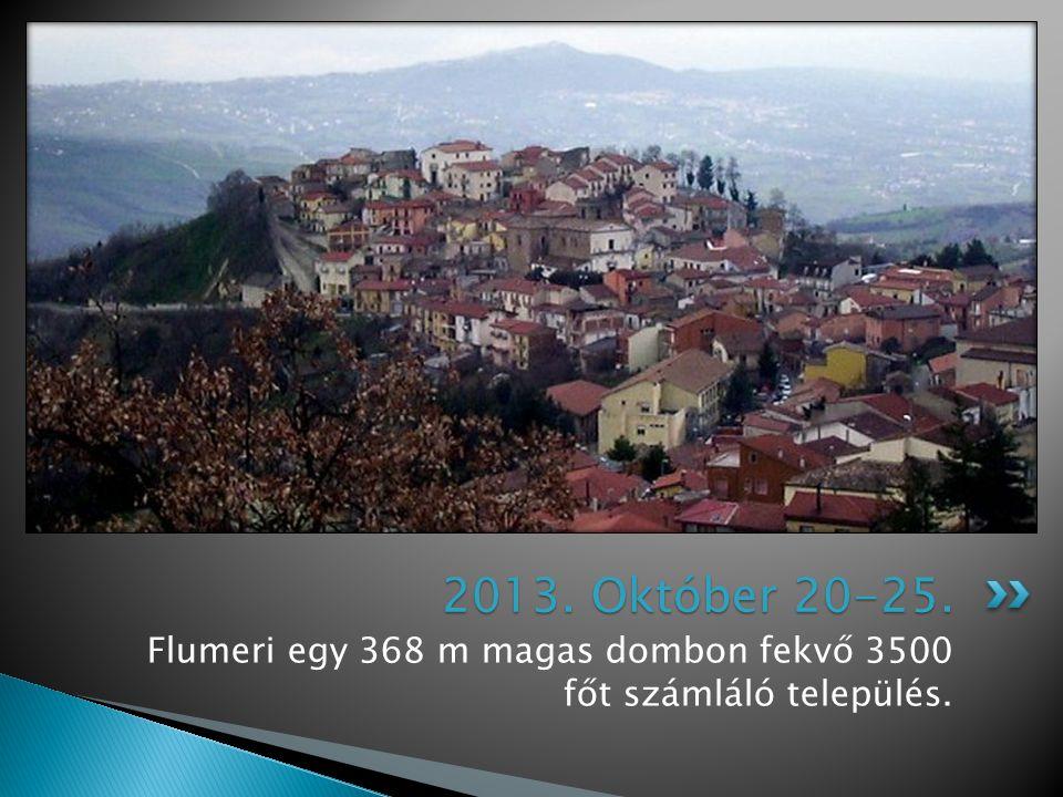 Flumeri egy 368 m magas dombon fekvő 3500 főt számláló település. 2013. Október 20-25.