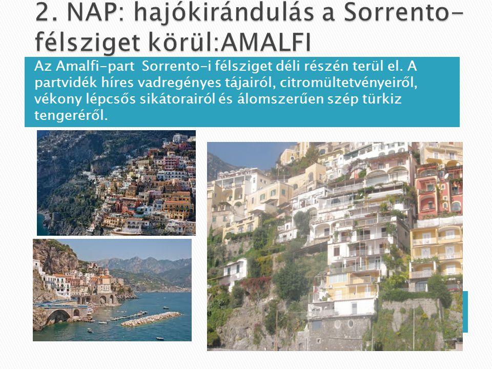 Az Amalfi-part Sorrento-i félsziget déli részén terül el.
