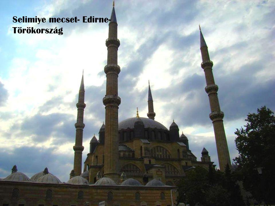 Selimiye mecset- Edirne- Törökország
