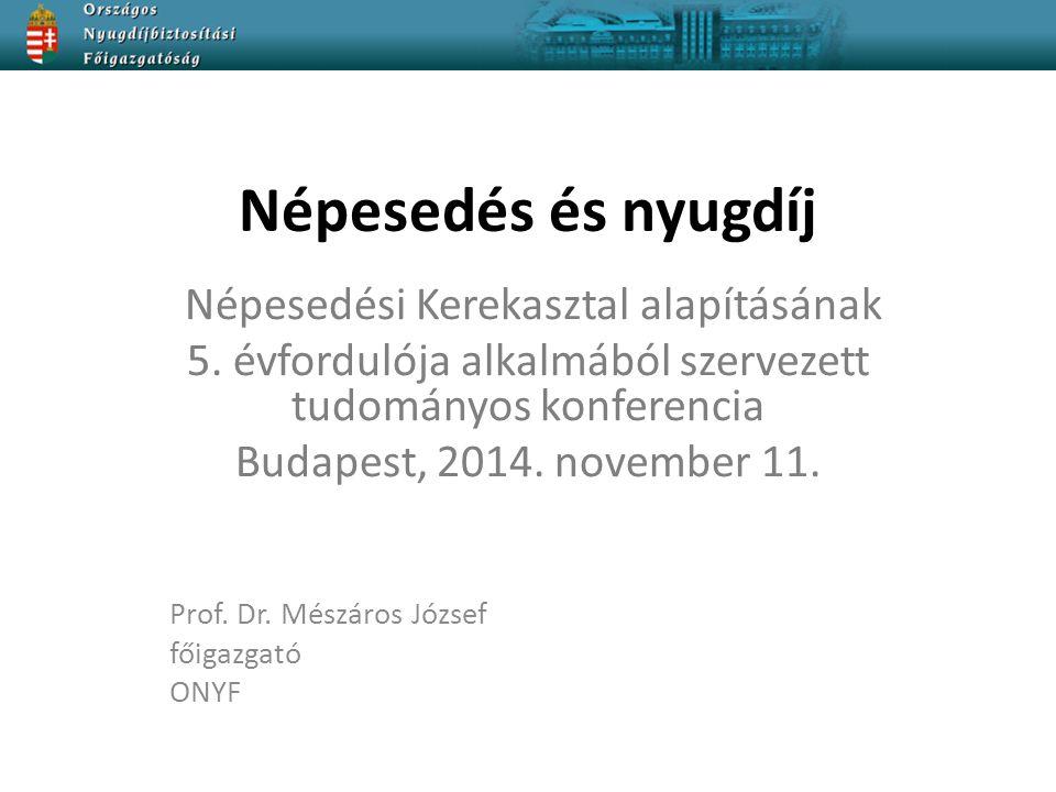 Népesedés és nyugdíj Népesedési Kerekasztal alapításának 5.
