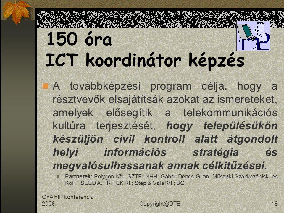 OFA FIP konferencia 2006.Copyright@DTE17 294 óra Vidékfejlesztési szolgáltatás- szervező képzés 1.