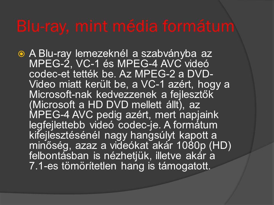 Blu-ray, mint média formátum  A Blu-ray lemezeknél a szabványba az MPEG-2, VC-1 és MPEG-4 AVC videó codec-et tették be. Az MPEG-2 a DVD- Video miatt