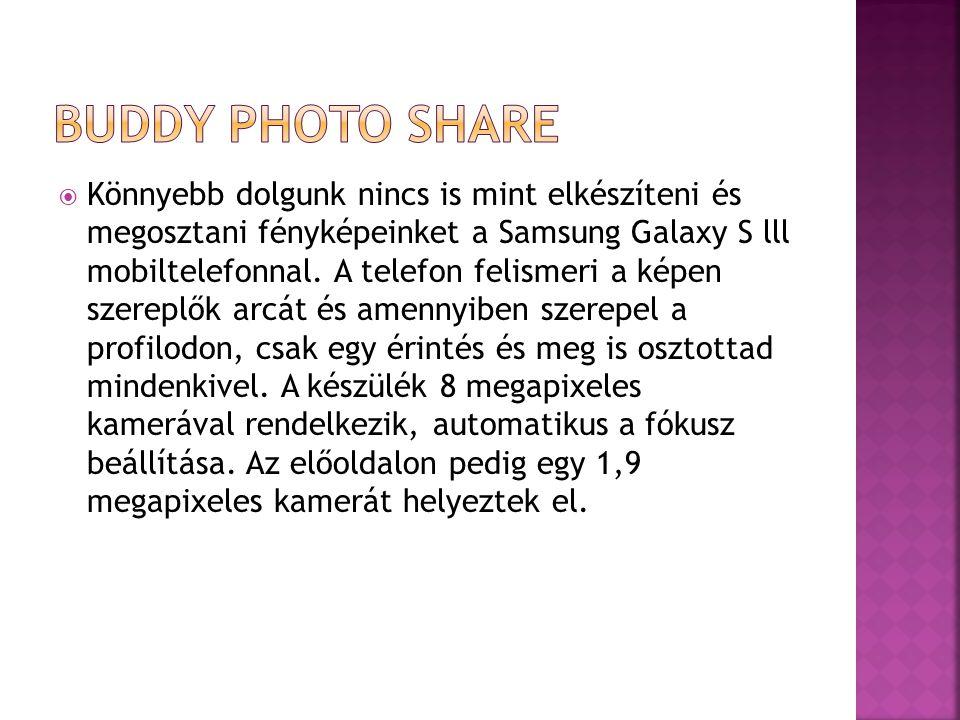  Könnyebb dolgunk nincs is mint elkészíteni és megosztani fényképeinket a Samsung Galaxy S lll mobiltelefonnal.