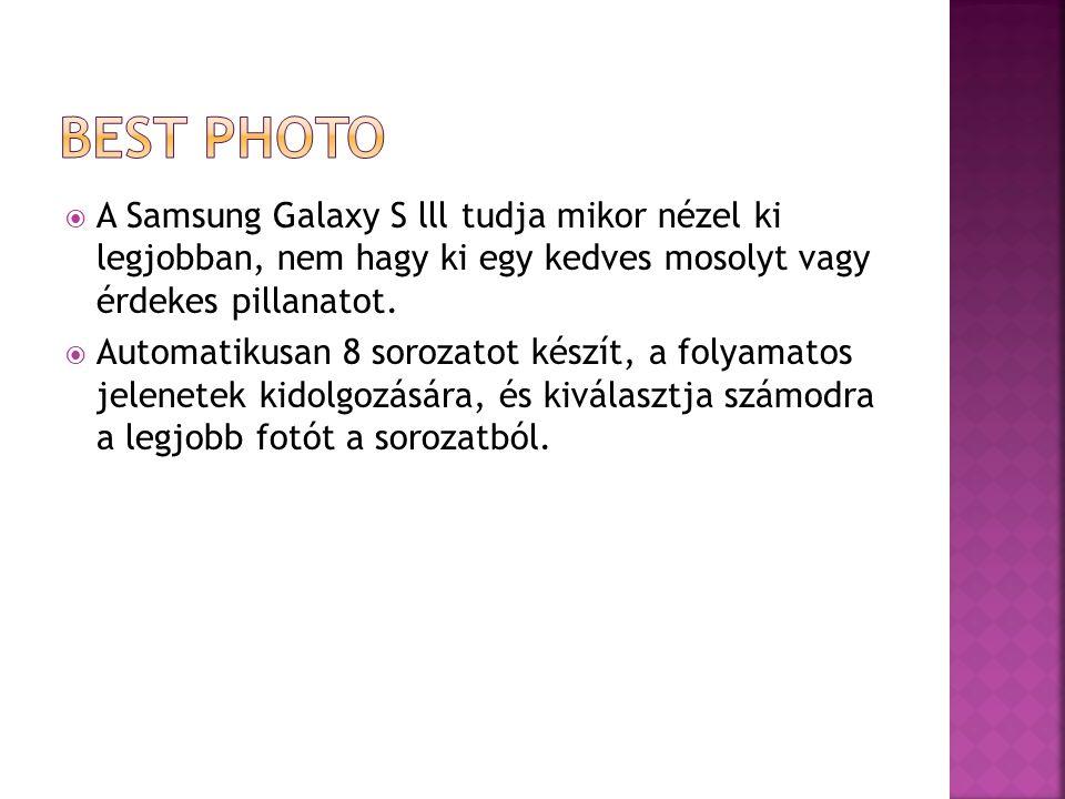  A Samsung Galaxy S lll tudja mikor nézel ki legjobban, nem hagy ki egy kedves mosolyt vagy érdekes pillanatot.
