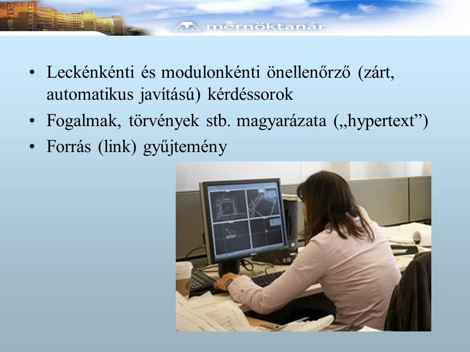 """A """"COEDU típusú megoldás Globális tanulásirányítási útmutató (a kurzus elkezdéséhez, a virtuális térben való tájékozódáshoz) A tananyag e-learning célú strukturálása (Kurzus, modul, lecke) Leckénkénti önellenőrző (zárt) kérdéssorok Modulonként """"modulzáró tesztek szerkesztése Tutori támogatás (egyéni- és körlevelek, fórum, modulzáró tesztek javítása, visszacsatolás)"""