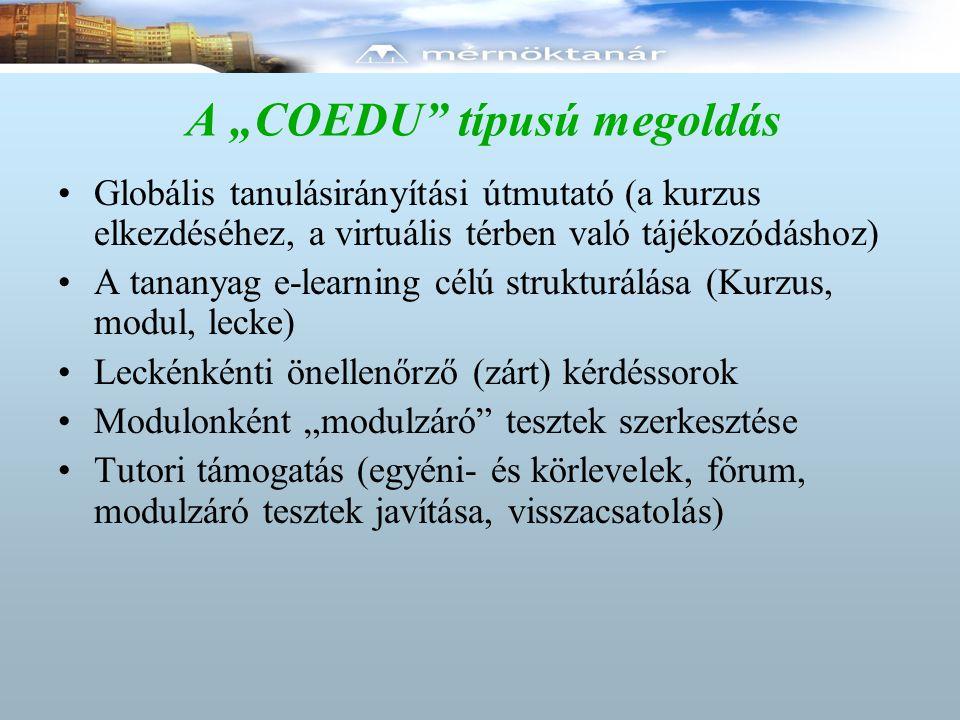 """A """"COEDU"""" típusú megoldás Globális tanulásirányítási útmutató (a kurzus elkezdéséhez, a virtuális térben való tájékozódáshoz) A tananyag e-learning cé"""