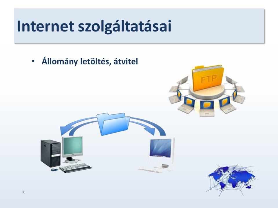 Internet szolgáltatásai Állomány letöltés, átvitel 5