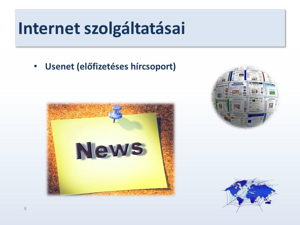Internet szolgáltatásai Usenet (előfizetéses hírcsoport) 8