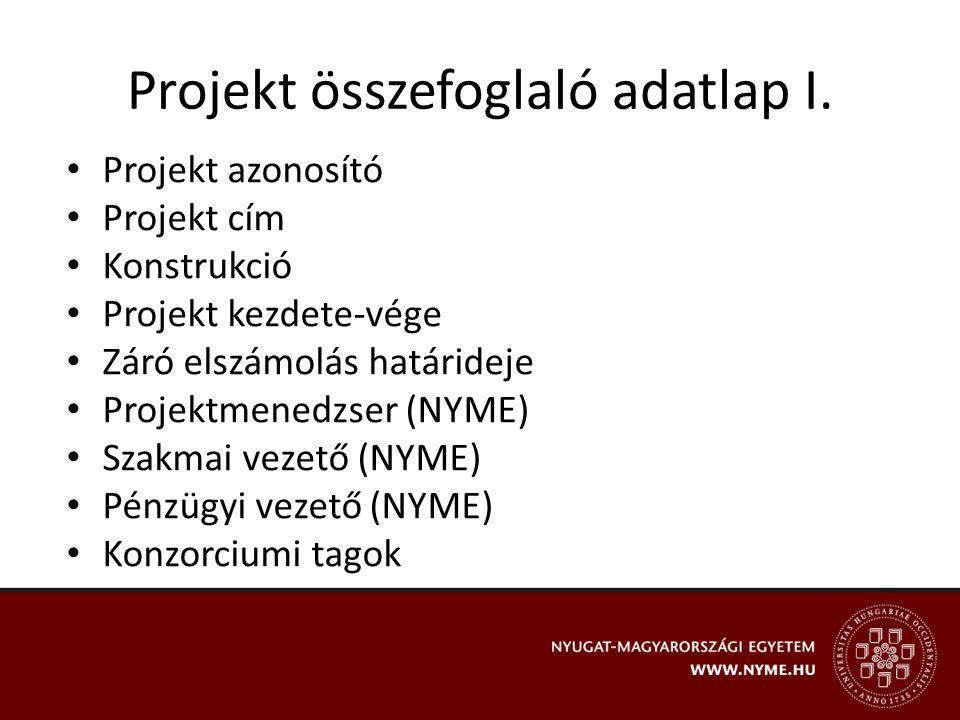 Projekt összefoglaló adatlap I. Projekt azonosító Projekt cím Konstrukció Projekt kezdete-vége Záró elszámolás határideje Projektmenedzser (NYME) Szak