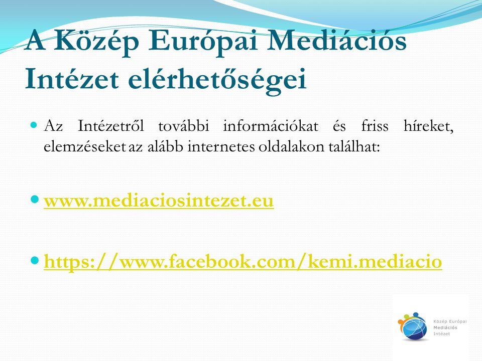 A Közép Európai Mediációs Intézet elérhetőségei Az Intézetről további információkat és friss híreket, elemzéseket az alább internetes oldalakon találh