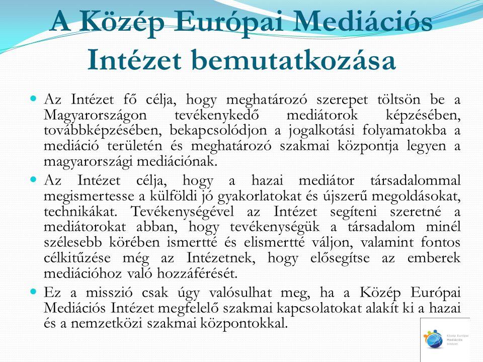A Közép Európai Mediációs Intézet alapítói Az alapító tagok valamennyien olyan jogászok (ügyvédek, bírák,igazságügyi szakemberek), segítő szakemberek ( családsegítők, gyermekjóléti szakemberek), akik felelősséget éreznek egy egészségesebb és harmonikusabb társadalom kialakításában, valamint elkötelezett hívei a békés együttélés feltételei megteremtésének.