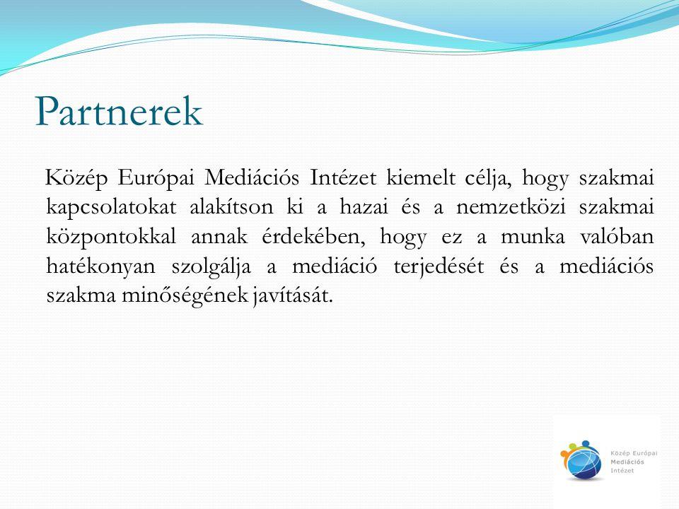 Partnerek Közép Európai Mediációs Intézet kiemelt célja, hogy szakmai kapcsolatokat alakítson ki a hazai és a nemzetközi szakmai központokkal annak ér