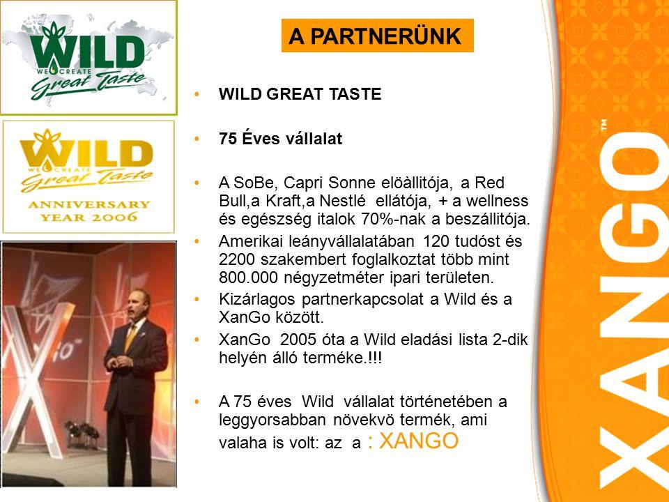 WILD GREAT TASTE 75 Éves vállalat A SoBe, Capri Sonne elöàllitója, a Red Bull,a Kraft,a Nestlé ellátója, + a wellness és egészség italok 70%-nak a beszállitója.