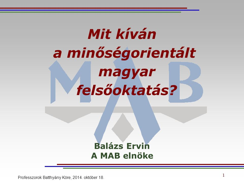1 Mit kíván a minőségorientált magyar felsőoktatás.