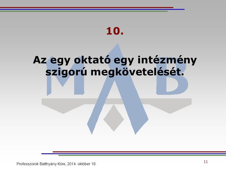 10. Az egy oktató egy intézmény szigorú megkövetelését.