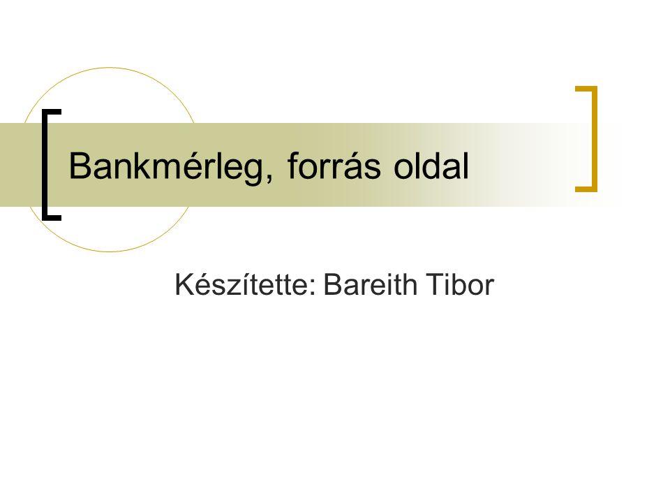Bankmérleg, forrás oldal Készítette: Bareith Tibor