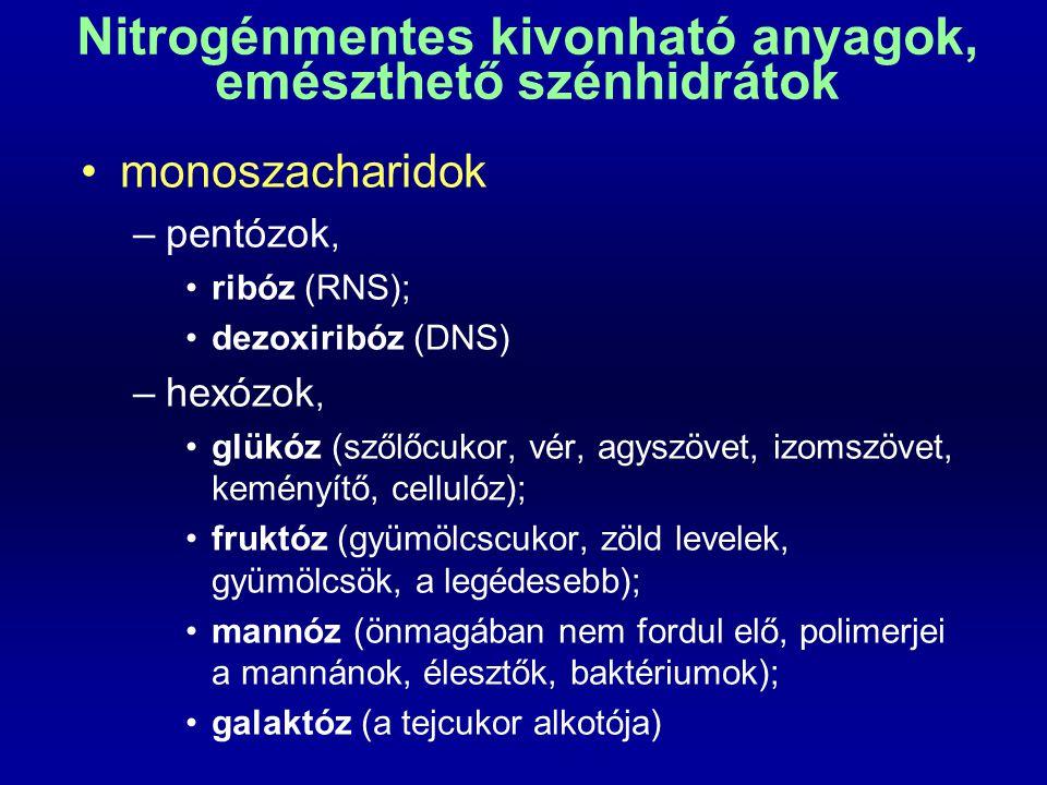 diszacharidok –szacharóz (glükóz+fruktóz; répacukor, nádcukor, répa, zöldkukorica, cirok, gyümölcsök) –laktóz (glükóz+galaktóz, tejcukor) –maltóz (2 glükóz  -1,4 glikozidos kötés, keményítő) triszacharidok –raffinóz (glükóz+fruktóz+galaktóz, répafélék, melasz) oligoszacharidok –pillangós magvúak (  -galaktozid kötés, csak baktériumok bontják, puffadást okoznak)