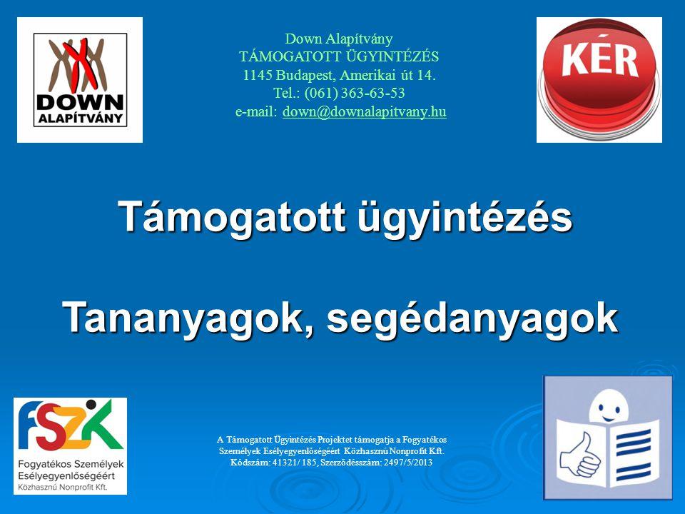 A Mentális Akadálymentesítés (MAK) d emonstrációs program értelmi fogyatékossággal élők akadálymentes ügyintézésére közhivatalokban, lakossági szolgáltató vállalatoknál, orvosnál, munkahelyen, választásokon, szabadidőben