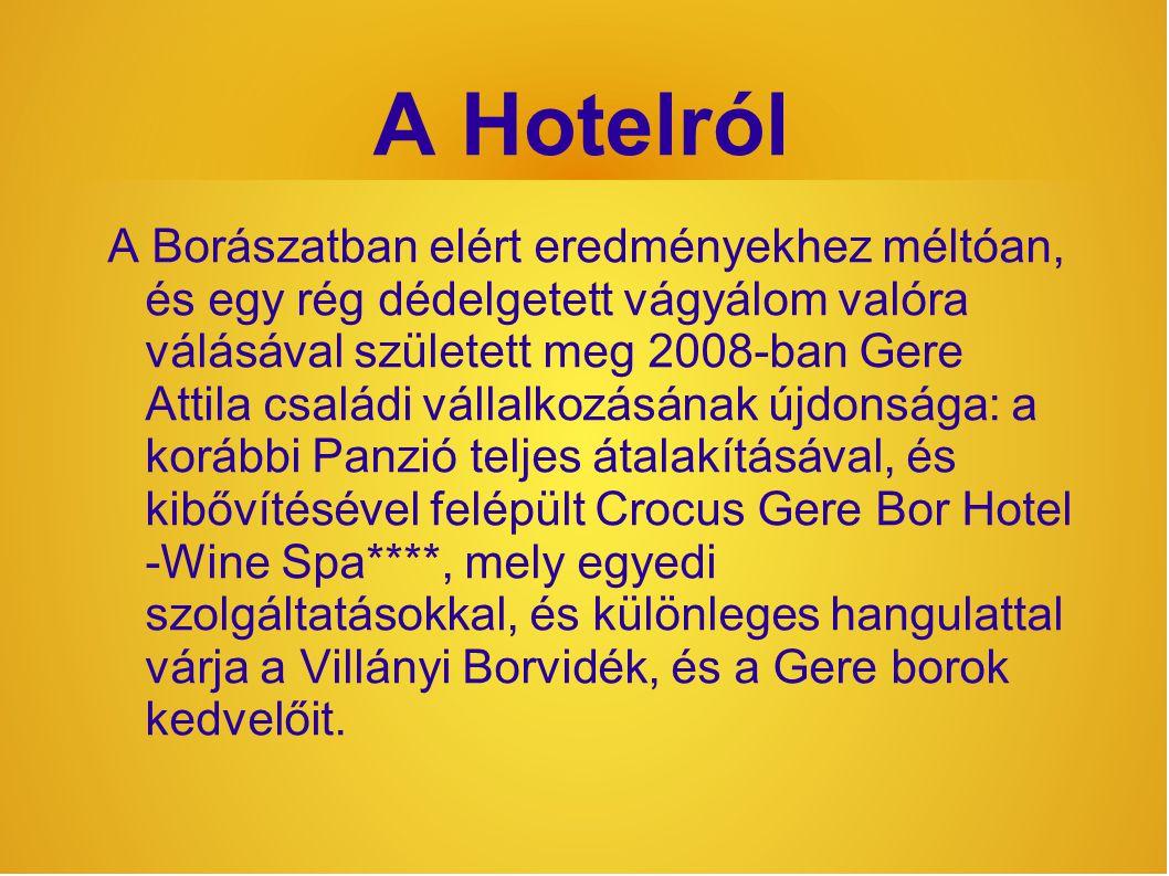 A Hotelról A Borászatban elért eredményekhez méltóan, és egy rég dédelgetett vágyálom valóra válásával született meg 2008-ban Gere Attila családi vállalkozásának újdonsága: a korábbi Panzió teljes átalakításával, és kibővítésével felépült Crocus Gere Bor Hotel -Wine Spa****, mely egyedi szolgáltatásokkal, és különleges hangulattal várja a Villányi Borvidék, és a Gere borok kedvelőit.