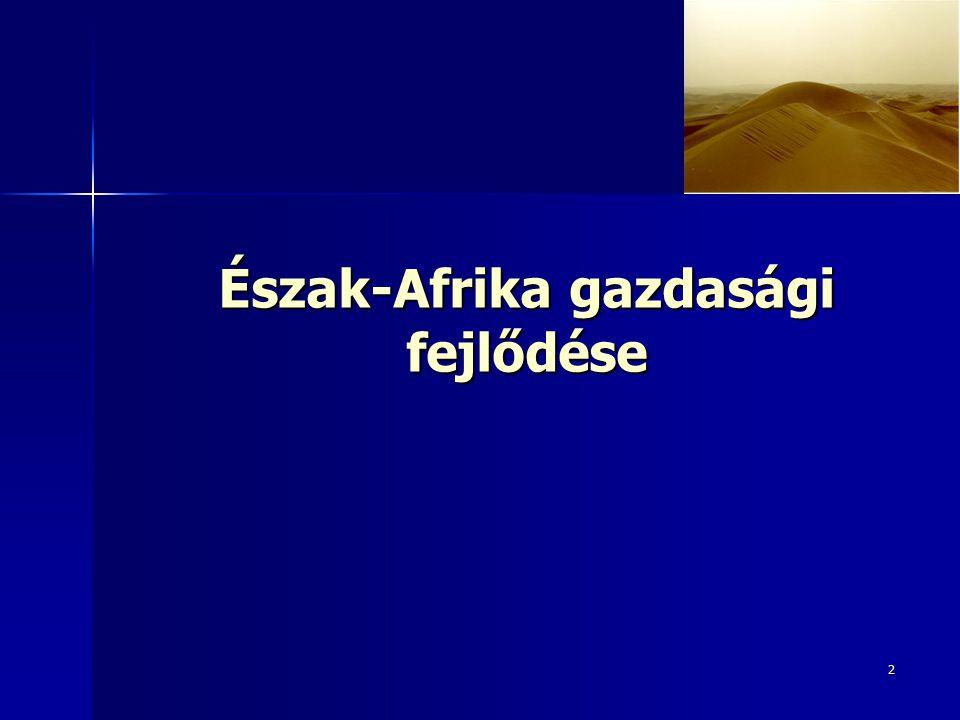 2 Észak-Afrika gazdasági fejlődése