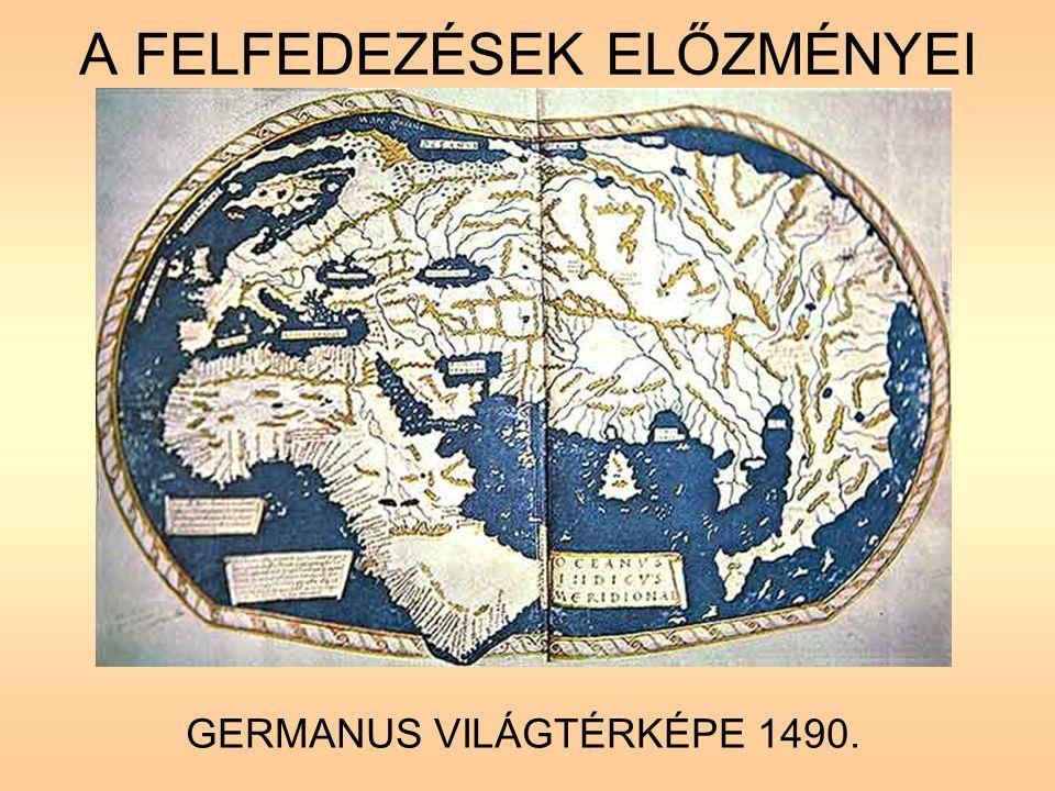 A FELFEDEZÉSEK ELŐZMÉNYEI GERMANUS VILÁGTÉRKÉPE 1490.