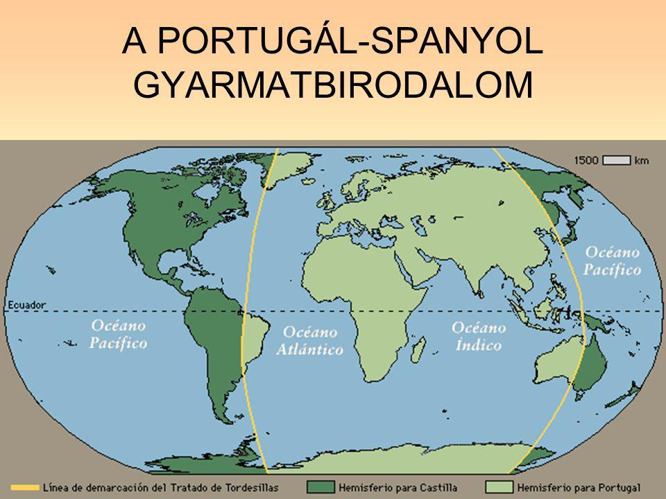A PORTUGÁL-SPANYOL GYARMATBIRODALOM