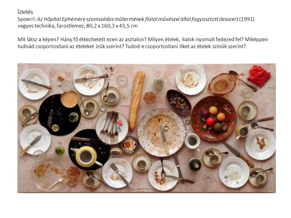 Ízlelés Spoerri: Az Hôpital Ephémère szomszédos műtermének fiatal művészei által fogyasztott desszert (1991) vegyes technika, farostlemez, 80,2 x 160,3 x 43,5 cm Mit látsz a képen.
