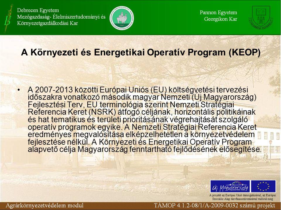 A Környezeti és Energetikai Operatív Program (KEOP) A 2007-2013 közötti Európai Uniós (EU) költségvetési tervezési időszakra vonatkozó második magyar Nemzeti (Új Magyarország) Fejlesztési Terv, EU terminológia szerint Nemzeti Stratégiai Referencia Keret (NSRK) átfogó céljának, horizontális politikáinak és hat tematikus és területi prioritásának végrehajtását szolgáló operatív programok egyike.